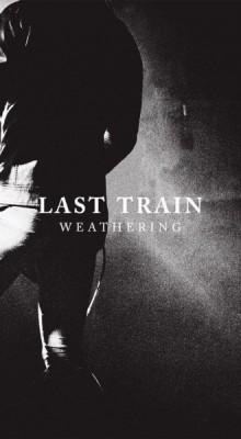 LAST TRAIN WEATHERING