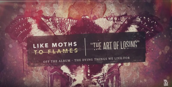 LIKE MOTHS TO FLAMES THE ART OF LOSING NEW SONG