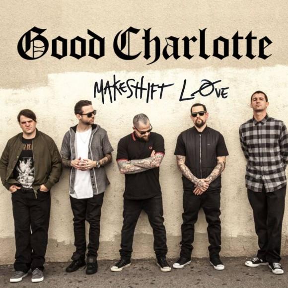 GOOD CHARLOTTE MAKESHIFT LOVE