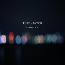 60.  Lights & Motions - Reanimation