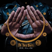 61. As They Burn - Will, Love, Life